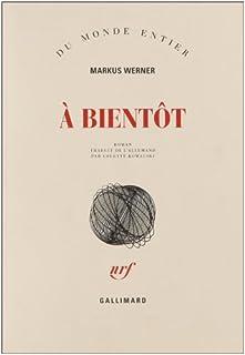 À bientôt : roman, Werner, Markus