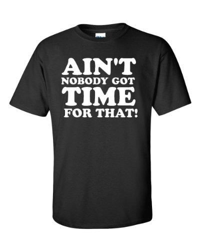 Ptshirt.com-19313-Ain\'t Nobody Got Time For That Adult Black T-Shirt Tee-B00CBQZN3U-T Shirt Design