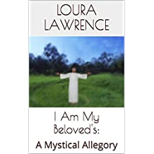 I Am My Beloved's: A Mystical Allegory