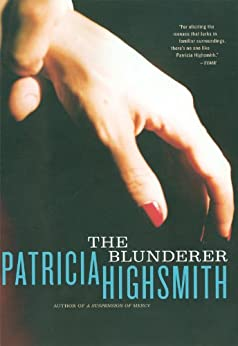 The Blunderer by [Highsmith, Patricia]