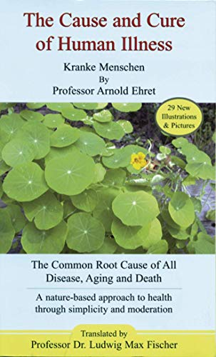 The Cause and Cure of Human Illness: The Common Root Cause of All