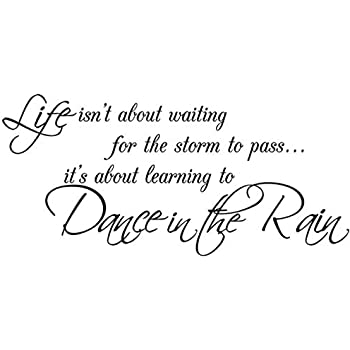 Amazoncom Wall Decal Quote Life Isnt About Waiting For The Storm