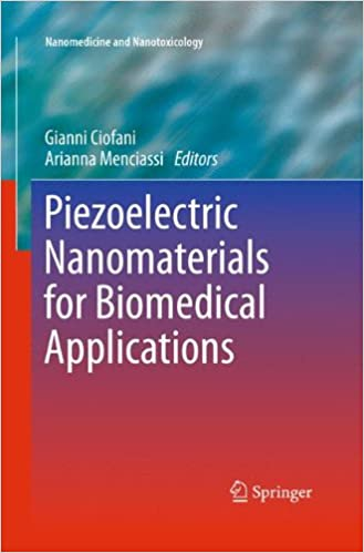 Piezoelectric Nanomaterials for Biomedical Applications (Nanomedicine and Nanotoxicology)