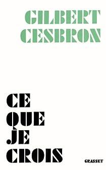 Ce que je crois par Cesbron