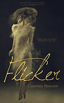 Flicker (Defying Death Book 1) by [Houston, Courtney]