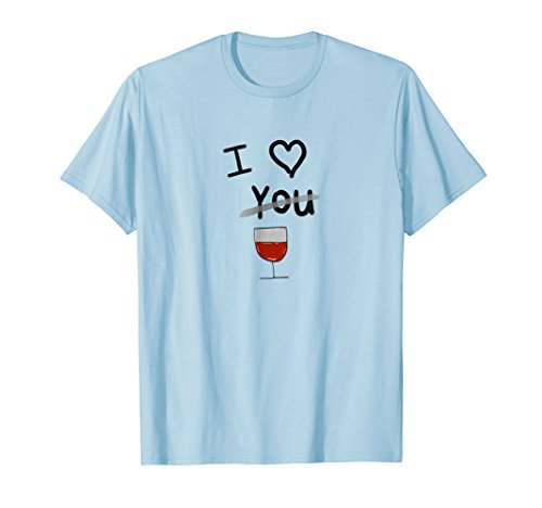 I Love Red Wine (Not You) Funny Drinker (Malbec Petite Sirah Wine)