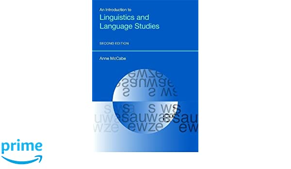 Amazon an introduction to linguistics and language studies amazon an introduction to linguistics and language studies equinox textbooks and surveys in linguistics 9781781794326 anne mccabe books fandeluxe Images