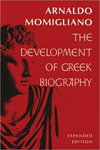 The Development of Greek Biography: Expanded Edition (Carl Newell Jackson Lectures) by Arnaldo Momigliano (1993-01-01)