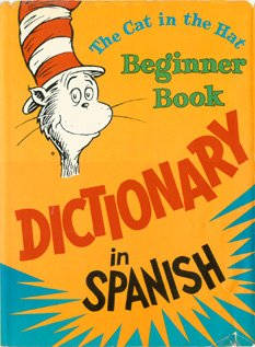 The Cat in the Hat Beginner Book Dictionary in Spanish (English and Spanish Edition)