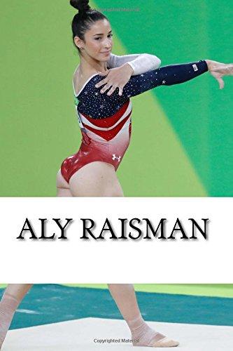 Aly Raisman: A Biography