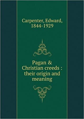 Pagan and Christian Creeds : Their Origin and Meaning: Edward, 1844