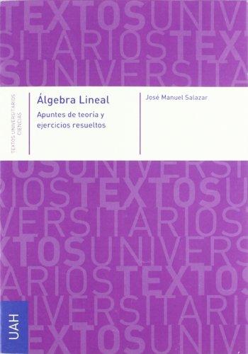 Descargar Libro Algebra Lineal. Apuntes De Teoría Y Ejercicios Resueltos José Manuel Salazar