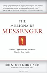 The Millionaire Messenger by Burchard, Brendon (2011) Paperback