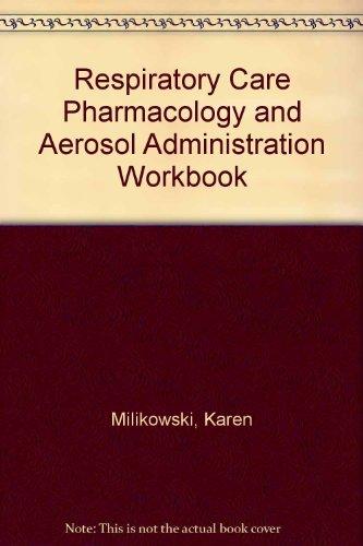 Allied Aerosol - Respiratory Care Pharmacology and Aerosol Administration Workbook