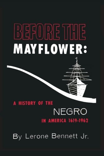 Books : Before the Mayflower: A History of the Negro in America, 1619-1962
