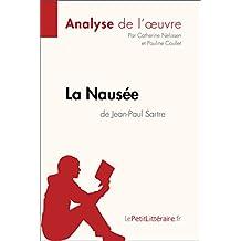 La Nausée de Jean-Paul Sartre (Analyse de l'oeuvre): Comprendre la littérature avec lePetitLittéraire.fr (Fiche de lecture) (French Edition)
