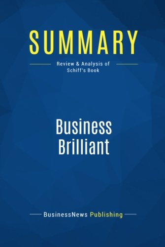 Summary: Business Brilliant: Review and Analysis of Schiff's Book
