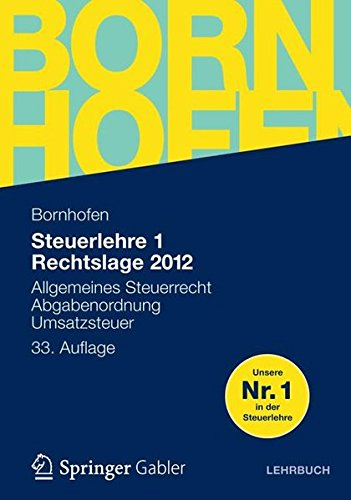 steuerlehre-1-rechtslage-2012-allgemeines-steuerrecht-abgabenordnung-umsatzsteuer-bornhofen-steuerlehre-1-lb-german-edition