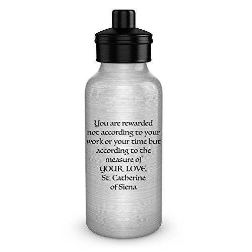 Schur-Link Brands St. Catherine of Siena - Traditional Catholic Gifts - You are rewarded according to the measure of YOUR LOVE - Aluminum Water Bottle by Schur-Link Brands