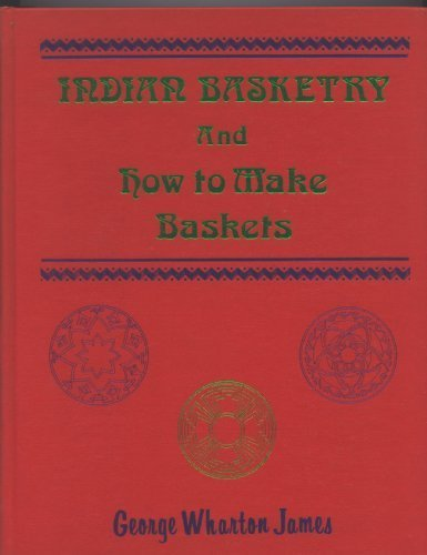 Indian Basketry & How to Make Indian and Other Baskets (Rio Grande Classic) by Rio Grande Pr Inc