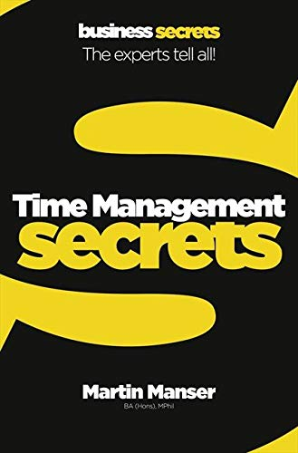 Time Management: The experts tell all! (Collins Business Secrets)