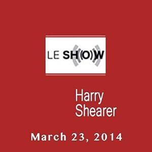 Le Show, March 23, 2014 Radio/TV Program