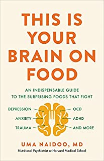 Book Cover: This Is Your Brain on Food: An Indispensable Guide to the Surprising Foods that Fight Depression, Anxiety, PTSD, OCD, ADHD, and More