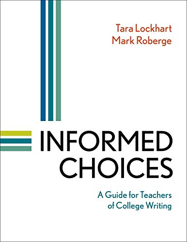 - Informed Choices: A Guide for Teachers of College Writing