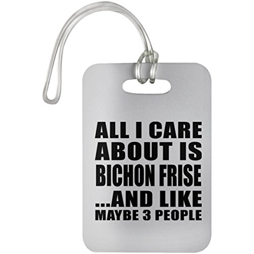 Pet Lover Best Gift Idea All I Care About Is Bichon Frise And Like Maybe 3 People - Luggage Tag (Frise Leather Tag Luggage Bichon)