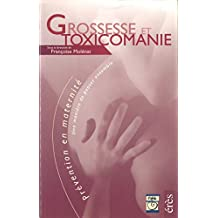 Grossesse et toxicomanie: Le livre seul (Prevention en maternite) (French Edition)