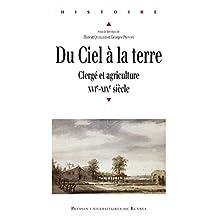 Du ciel à la terre: Clergé et agriculture, xvie-xixe siècle (Histoire)