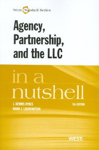 Agency, Partnership, and the LLC in a Nutshell, 5th Edition (West Nutshell) (Nutshells)