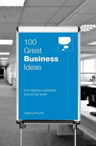 Read Online 100 Great Business Ideas : From Leading Companies Around the World (100 Great Ideas) PDF