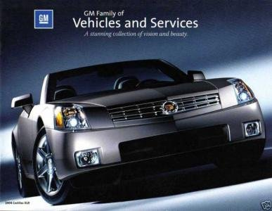 2004 GM FAMILY OF VEHICLES & SERVICES GENERAL MOTORS FULL-LINE COLOR SALES CATALOG ©2003 - USA - EXCELLENT !! - Gm Motors Usa