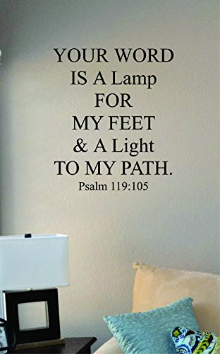 Your word is a lamp for my feet & a light to my path. Psalm 119:105 Vinyl Wall Art Decal Sticker