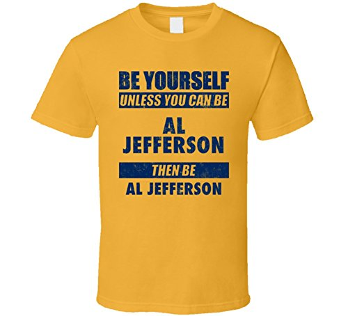 Be Yourself Unless You Can Be Al Jefferson Indiana Basketball T Shirt M Gold