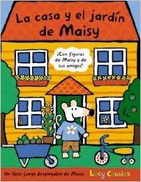 La casa y el jardin de Maisy (Spanish Edition) (Spanish) Hardcover – January 31, 2014