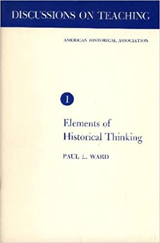 Elements Of Historical Thinking Discussions On Teaching Paperback 1971