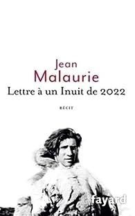 Lettre à un Inuit de 2022 par Jean Malaurie