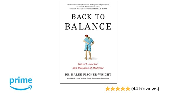Back To Balance The Art Science And Business Of Medicine