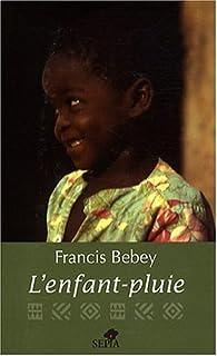 L'enfant-pluie : roman, Bebey, Francis