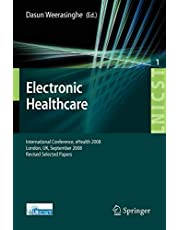 Electronic Healthcare: First International Conference, eHealth 2008, London, September 8-9, 2008, Revised Selected Papers