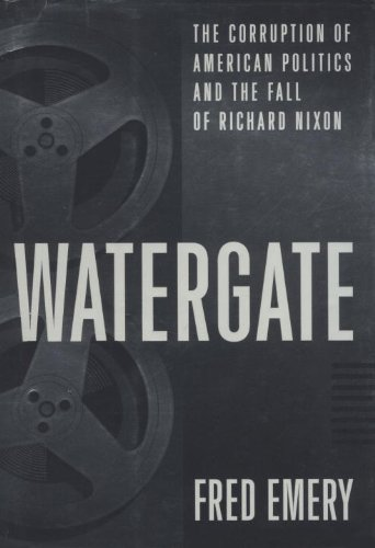 Watergate: The Corruption of American Politics and the Fall of Richard Nixon cover