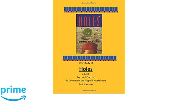 Holes By Louis Sachar 61 Common Core Aligned Worksheets: L Hawkins ...