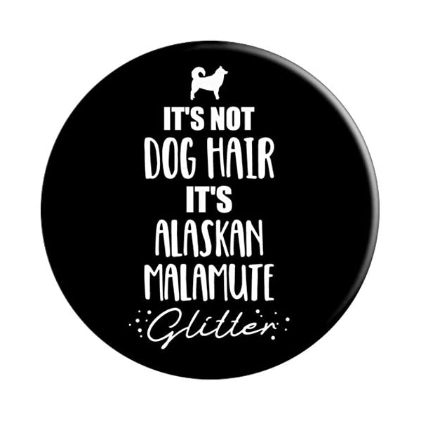 It's not dog hair, it's Alaskan Malamute PopSockets Grip and Stand for Phones and Tablets 3