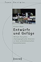 Entwürfe und Gefüge: William Forsythes choreographische Arbeiten in ihren architektonischen Konstellationen