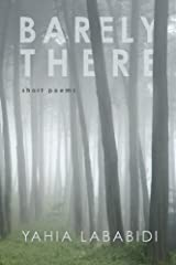 Barely There: Short Poems by Yahia Lababidi (2013-08-23)