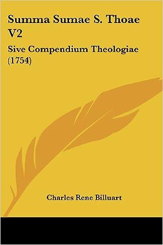 Summa Sumae S. Thoae V2: Sive Compendium Theologiae (1754)