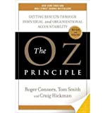 img - for The Oz Principle Getting Results Through Individual and Organizational Accountability Revised and Updated book / textbook / text book