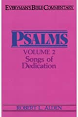 Psalms, Vol. 2: Songs of Dedication (Everyman's Bible Commentaries)